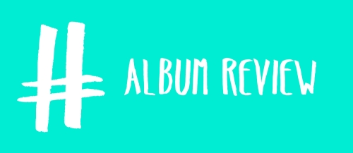 #ALBUMREVIEW